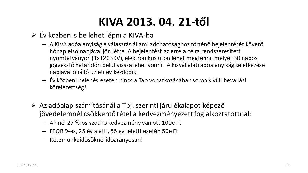 KIVA 2013. 04. 21-től Év közben is be lehet lépni a KIVA-ba