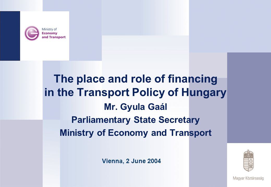 The place and role of financing in the Transport Policy of Hungary