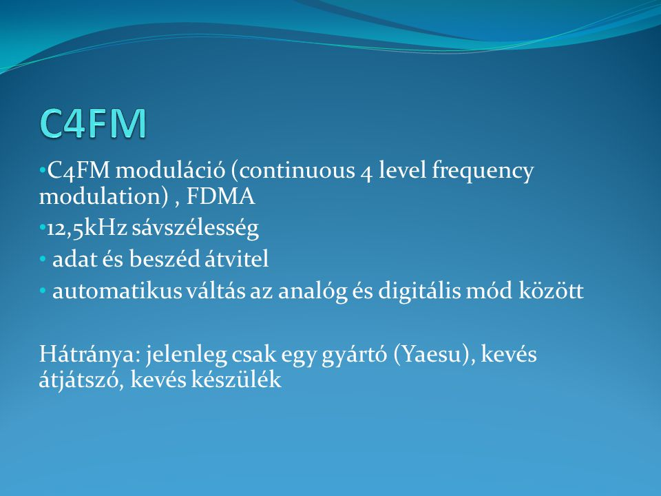 C4FM C4FM moduláció (continuous 4 level frequency modulation) , FDMA