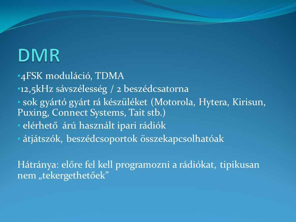 DMR 4FSK moduláció, TDMA 12,5kHz sávszélesség / 2 beszédcsatorna