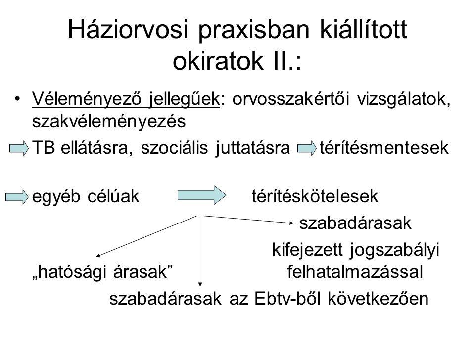 Háziorvosi praxisban kiállított okiratok II.: