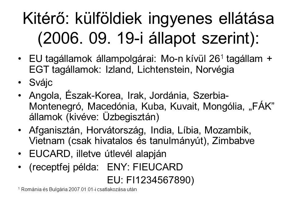 Kitérő: külföldiek ingyenes ellátása (2006. 09. 19-i állapot szerint):