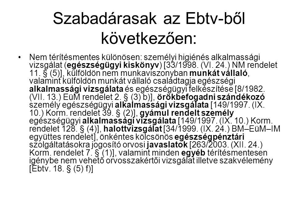 Szabadárasak az Ebtv-ből következően: