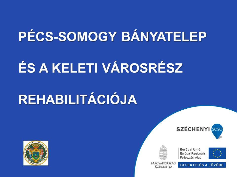 Pécs-Somogy Bányatelep és a keleti városrész Rehabilitációja