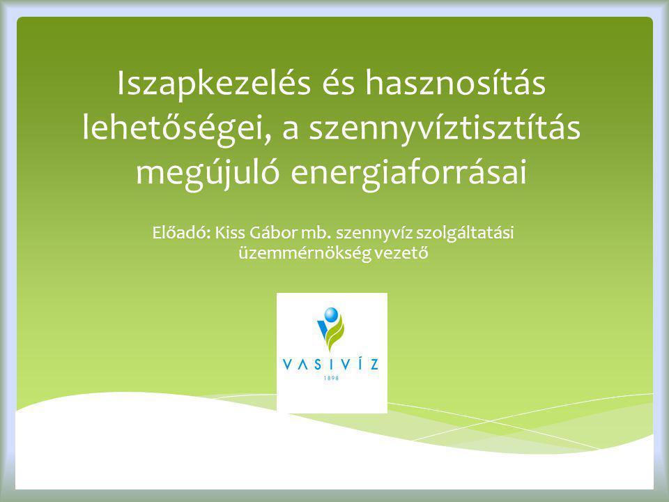 Előadó: Kiss Gábor mb. szennyvíz szolgáltatási üzemmérnökség vezető