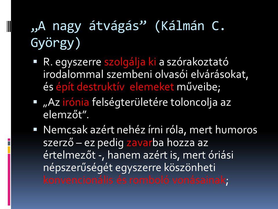 """""""A nagy átvágás (Kálmán C. György)"""