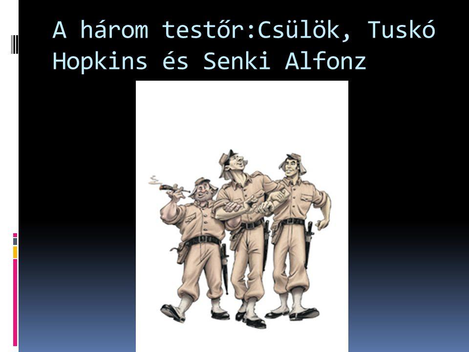 A három testőr:Csülök, Tuskó Hopkins és Senki Alfonz