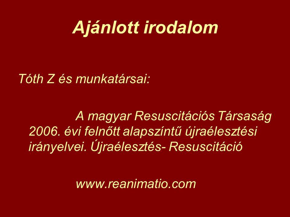 Ajánlott irodalom Tóth Z és munkatársai: