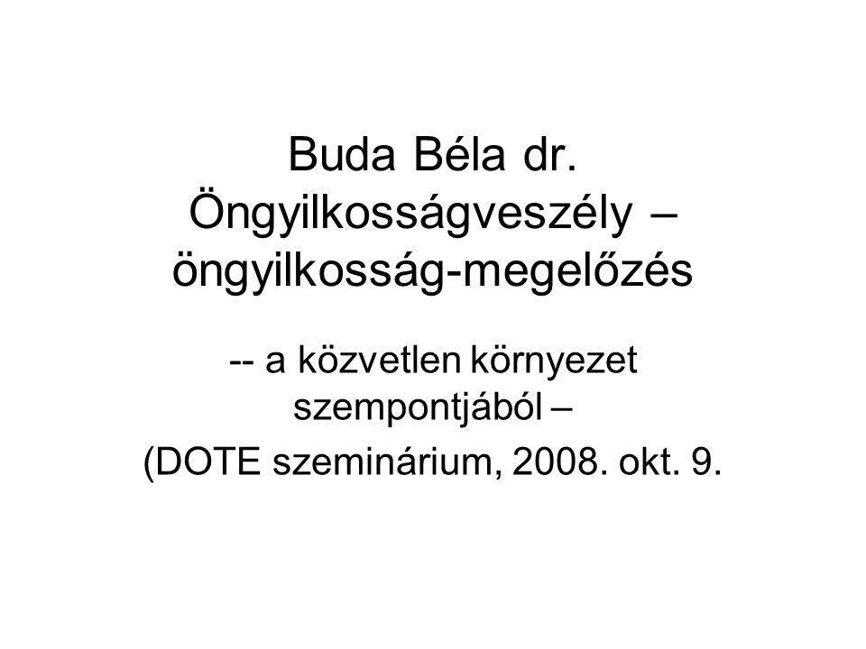 Buda Béla dr. Öngyilkosságveszély – öngyilkosság-megelőzés