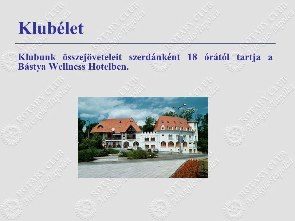 Klubélet Klubunk összejöveteleit szerdánként 18 órától tartja a Bástya Wellness Hotelben.