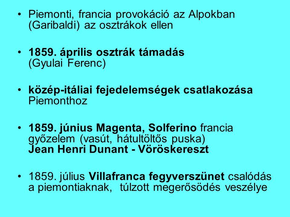 Piemonti, francia provokáció az Alpokban (Garibaldi) az osztrákok ellen