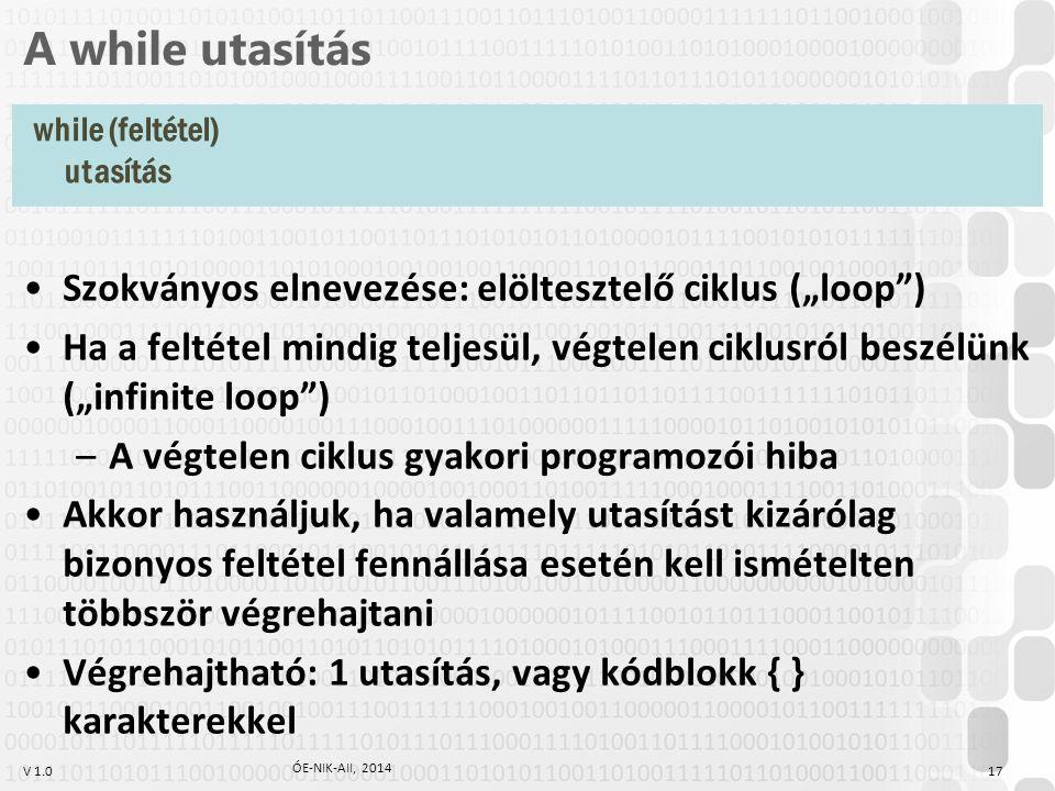 """A while utasítás Szokványos elnevezése: elöltesztelő ciklus (""""loop )"""