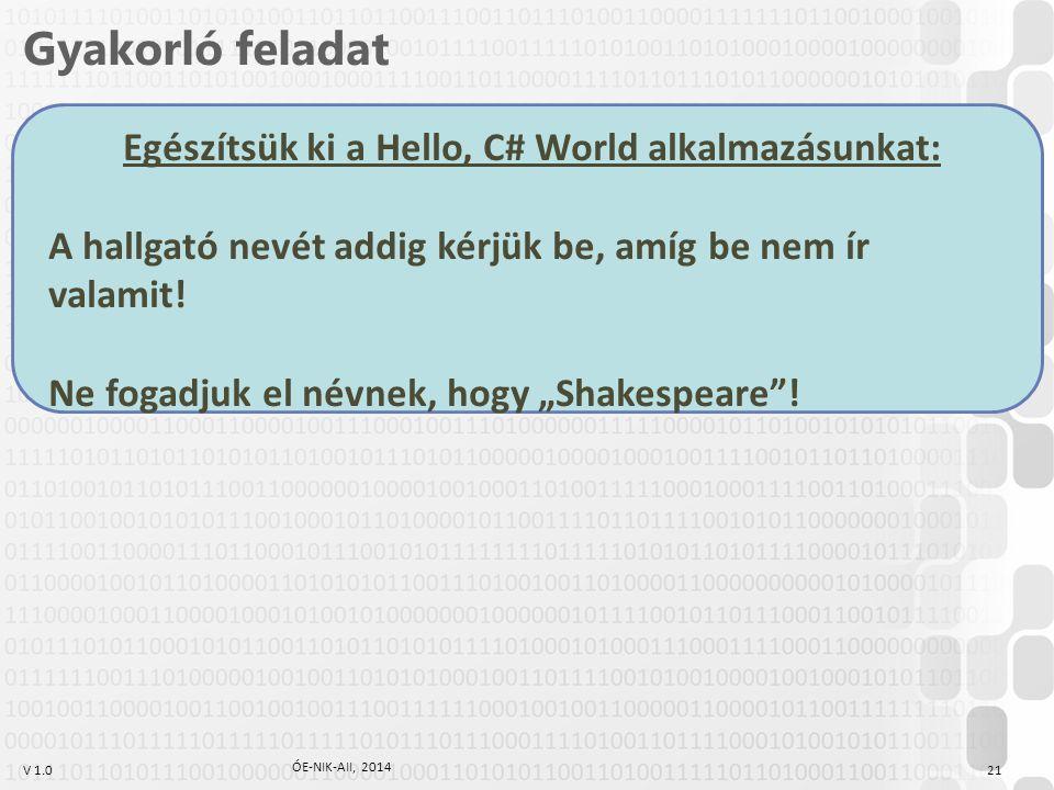 Egészítsük ki a Hello, C# World alkalmazásunkat: