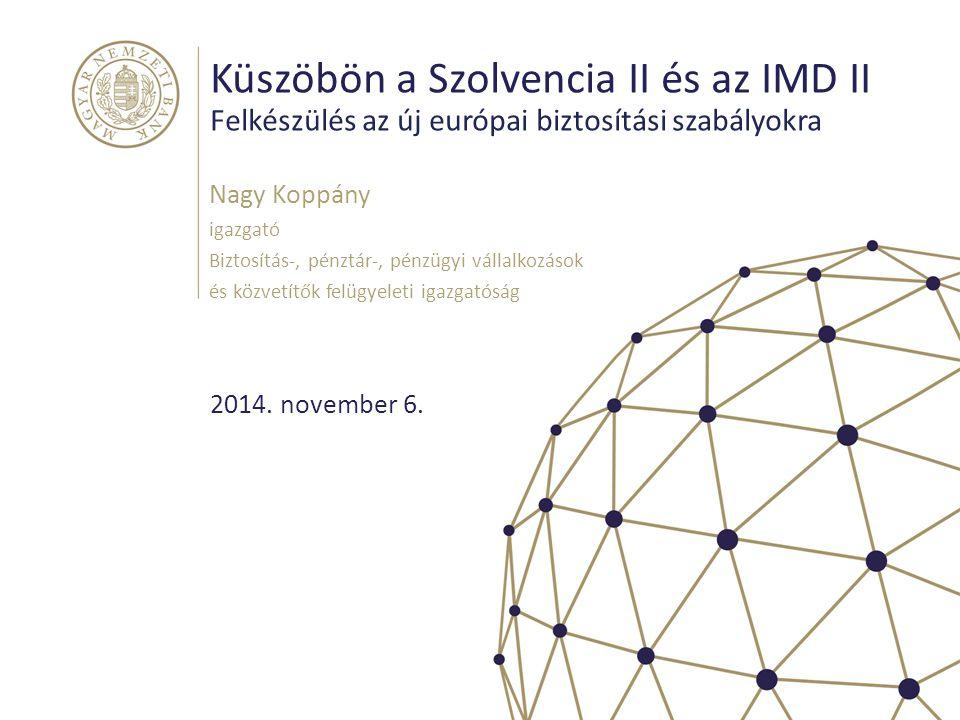 Küszöbön a Szolvencia II és az IMD II Felkészülés az új európai biztosítási szabályokra