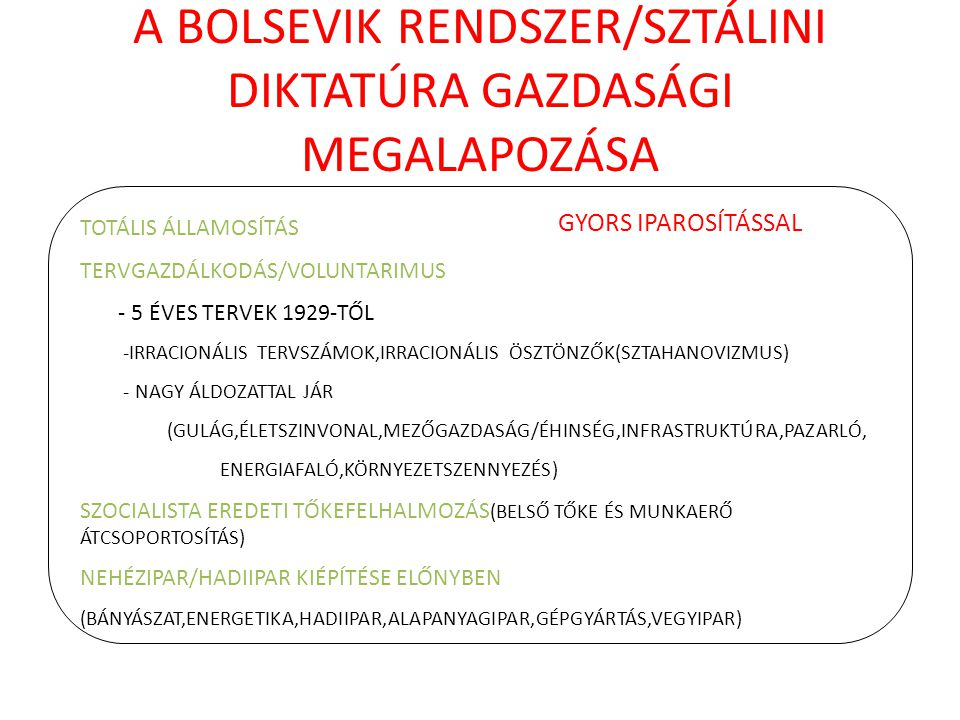 A BOLSEVIK RENDSZER/SZTÁLINI DIKTATÚRA GAZDASÁGI MEGALAPOZÁSA
