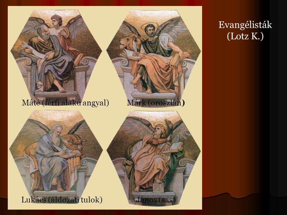 Evangélisták (Lotz K.) Máté (férfi alakú angyal) Márk (oroszlán)