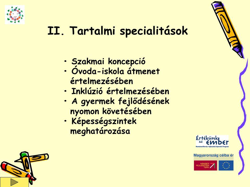 II. Tartalmi specialitások