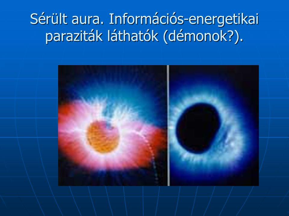Sérült aura. Információs-energetikai paraziták láthatók (démonok ).