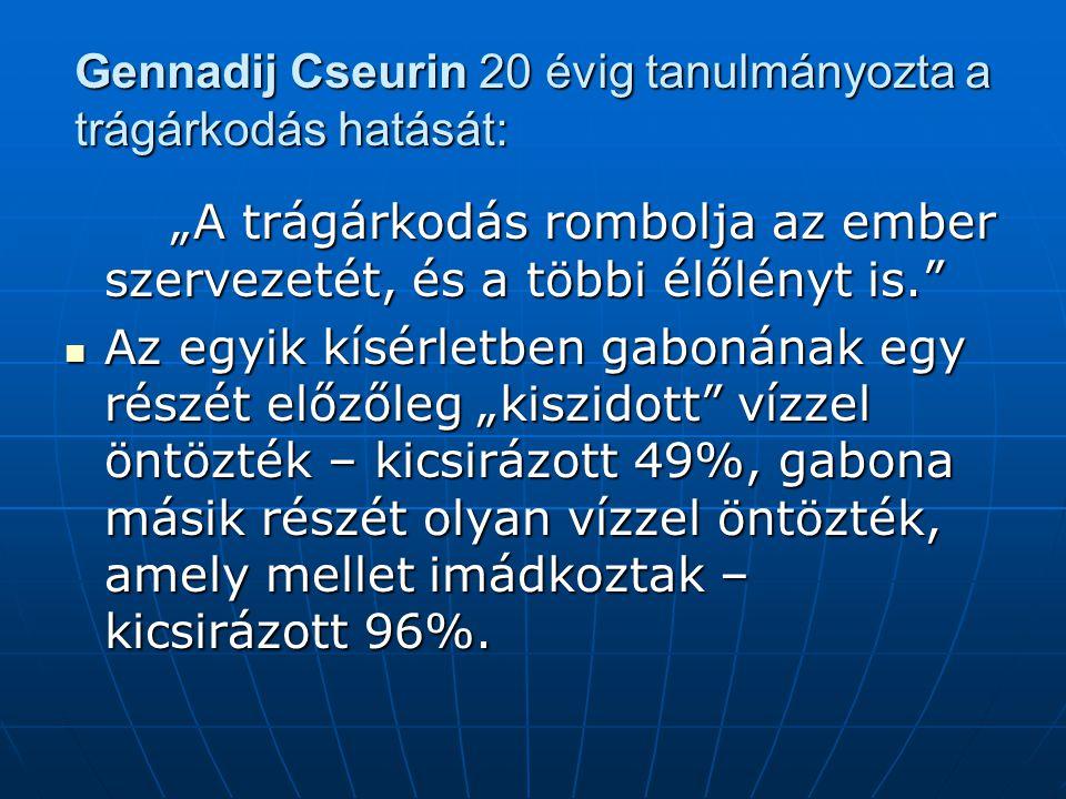 Gennadij Cseurin 20 évig tanulmányozta a trágárkodás hatását: