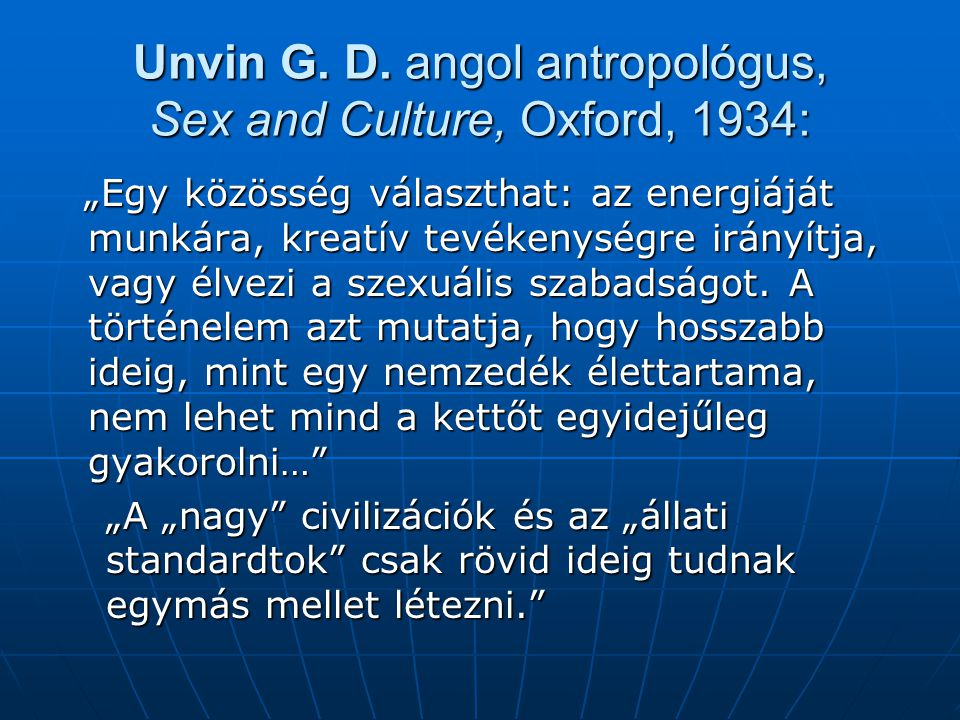 Unvin G. D. angol antropológus, Sex and Culture, Oxford, 1934: