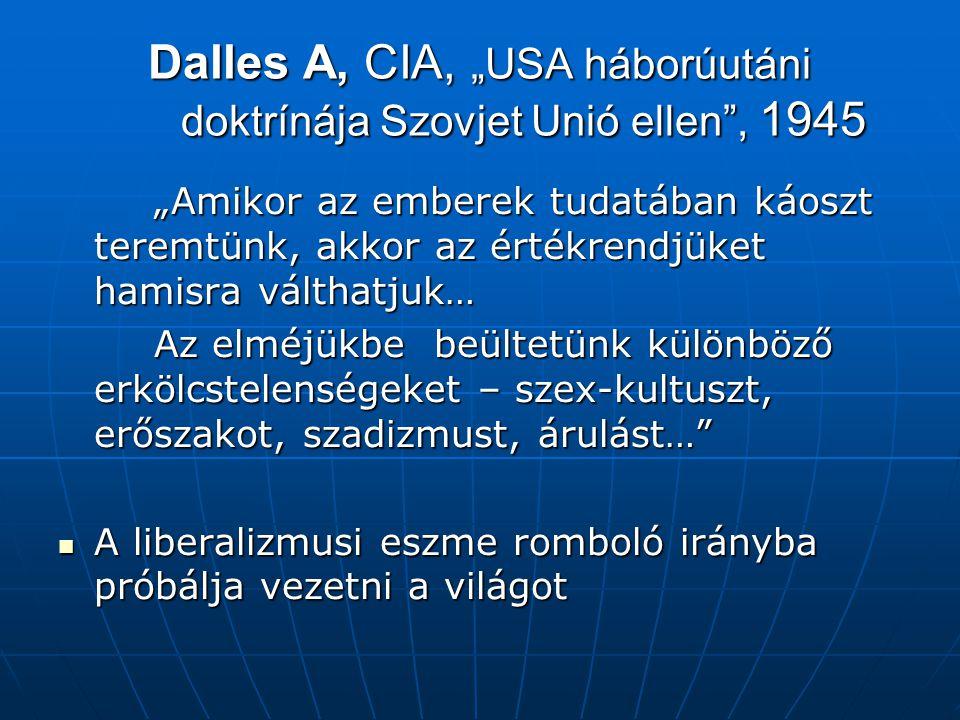 """Dalles A, CIA, """"USA háborúutáni doktrínája Szovjet Unió ellen , 1945"""