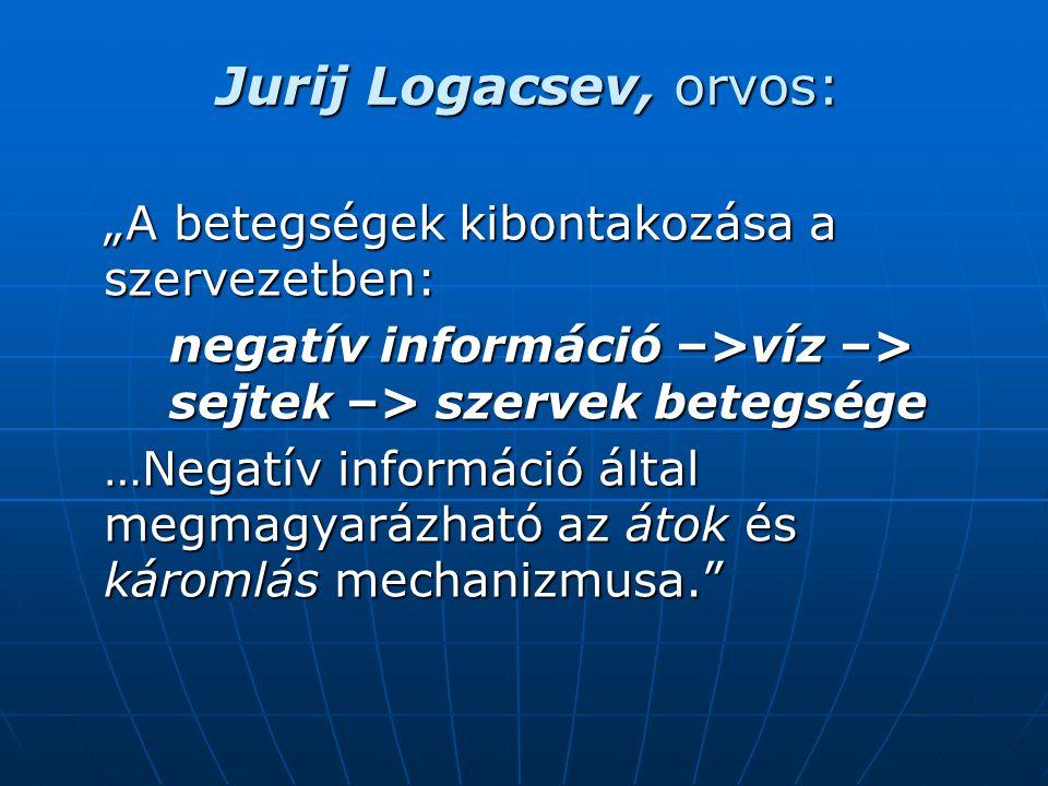 """Jurij Logacsev, orvos: """"A betegségek kibontakozása a szervezetben:"""