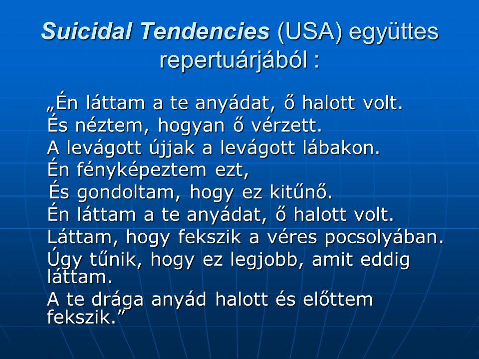 Suicidal Tendencies (USA) együttes repertuárjából :