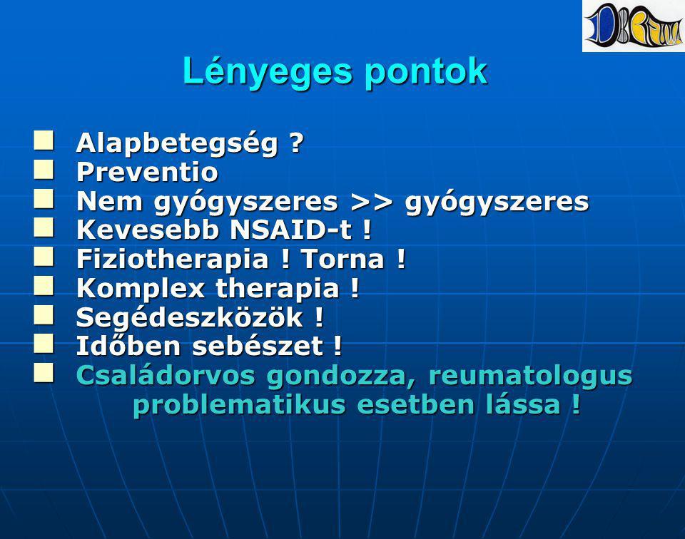 Lényeges pontok Alapbetegség Preventio
