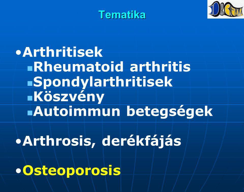 Arthritisek Rheumatoid arthritis Spondylarthritisek Köszvény