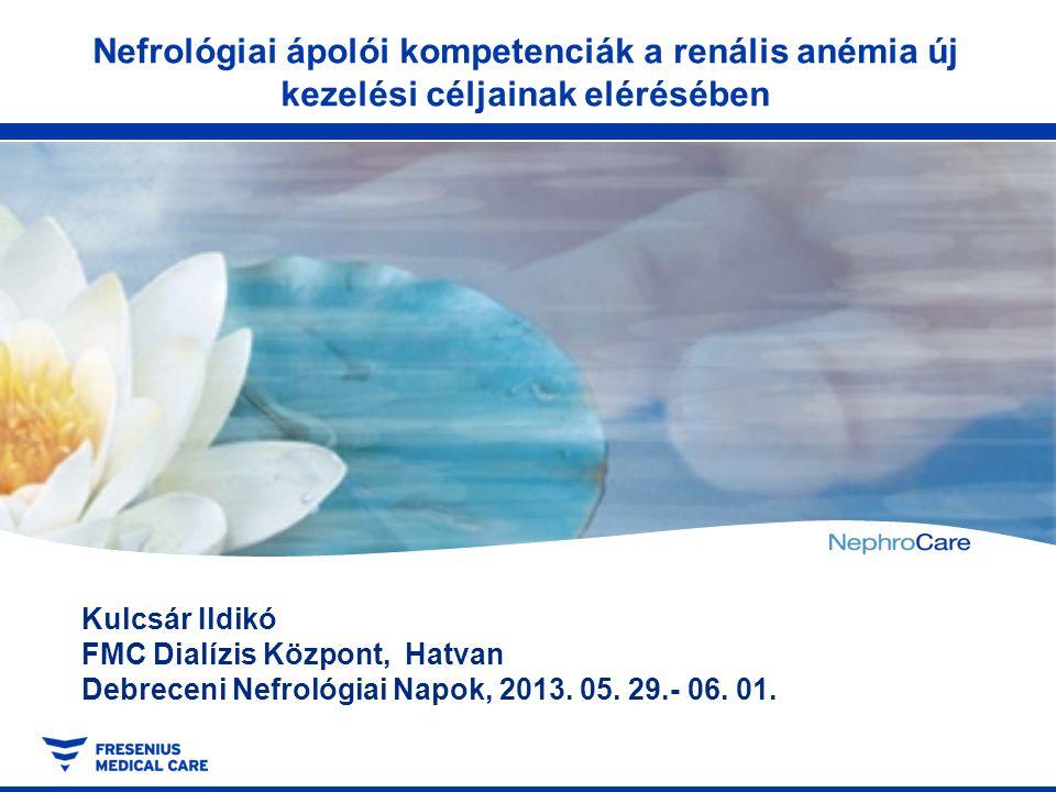 Nefrológiai ápolói kompetenciák a renális anémia új kezelési céljainak elérésében