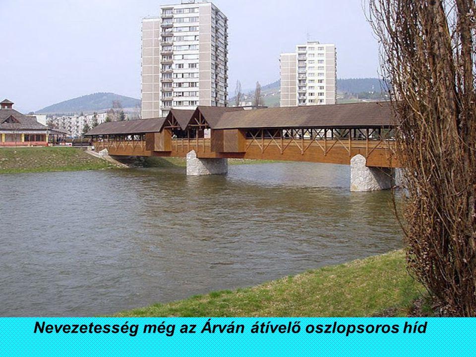 Nevezetesség még az Árván átívelő oszlopsoros híd