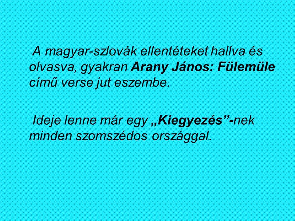 A magyar-szlovák ellentéteket hallva és olvasva, gyakran Arany János: Fülemüle című verse jut eszembe.