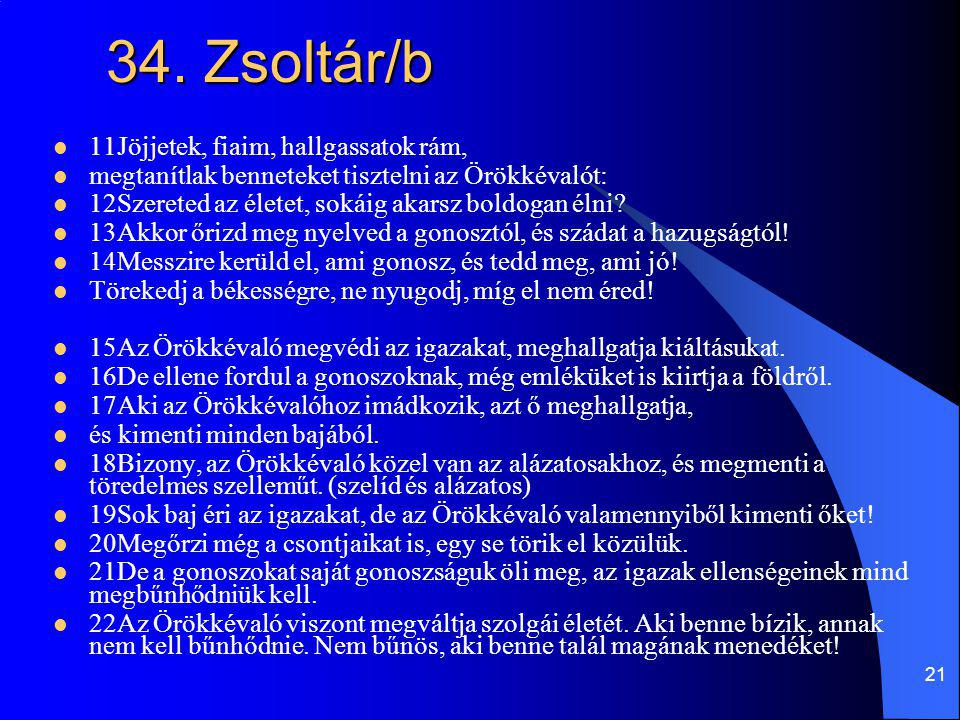 34. Zsoltár/b 11Jöjjetek, fiaim, hallgassatok rám,