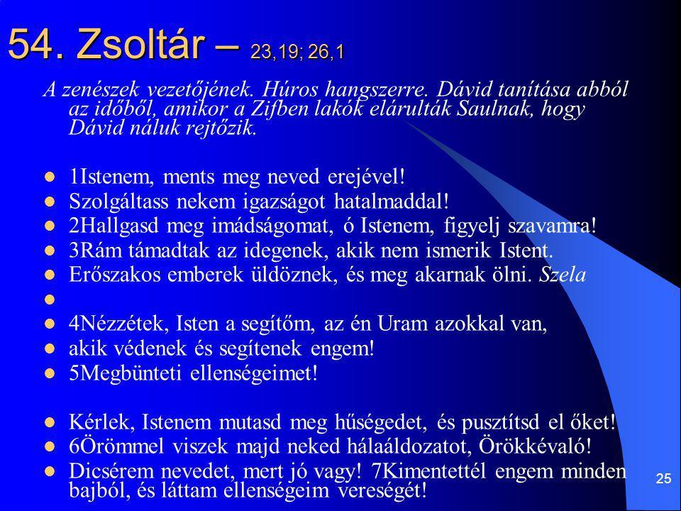 54. Zsoltár – 23,19; 26,1