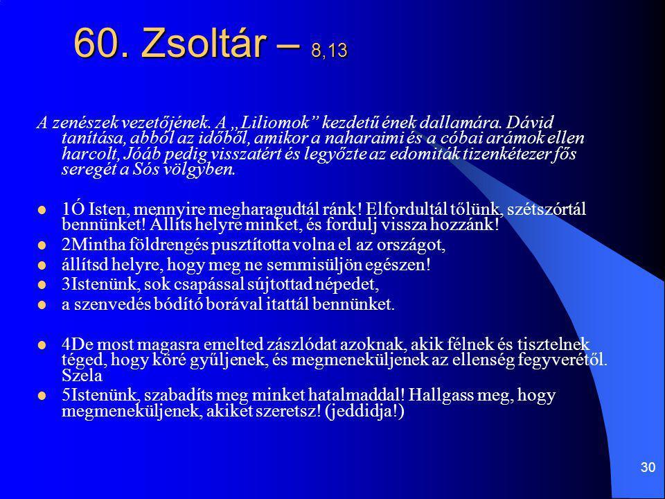 60. Zsoltár – 8,13