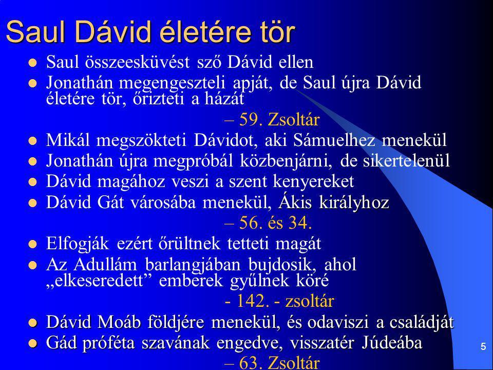 Saul Dávid életére tör Saul összeesküvést sző Dávid ellen
