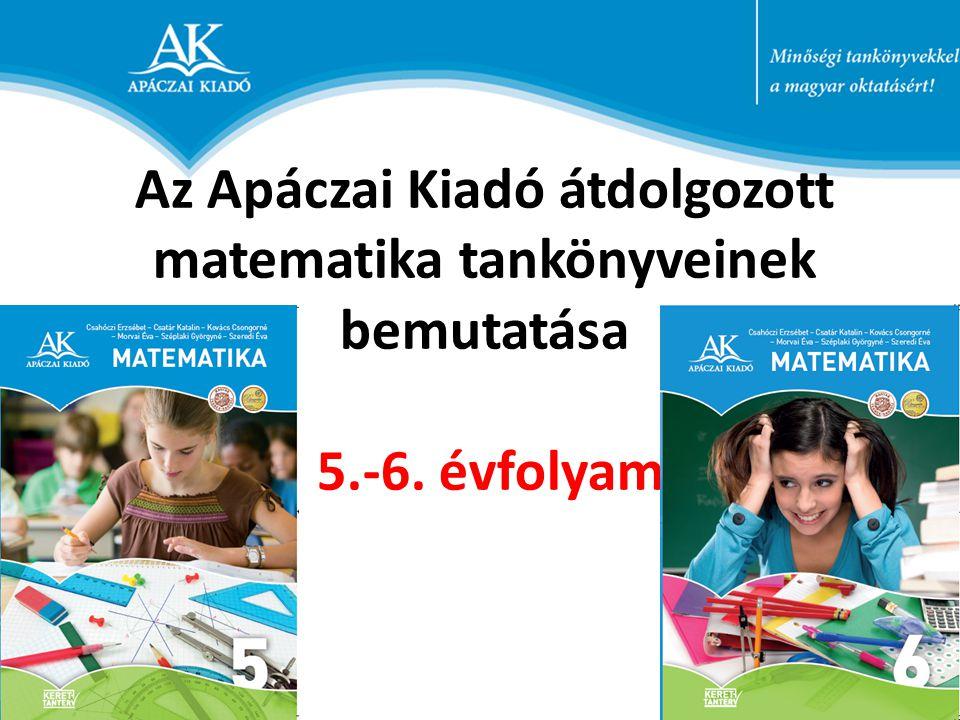 Az Apáczai Kiadó átdolgozott matematika tankönyveinek bemutatása 5. -6