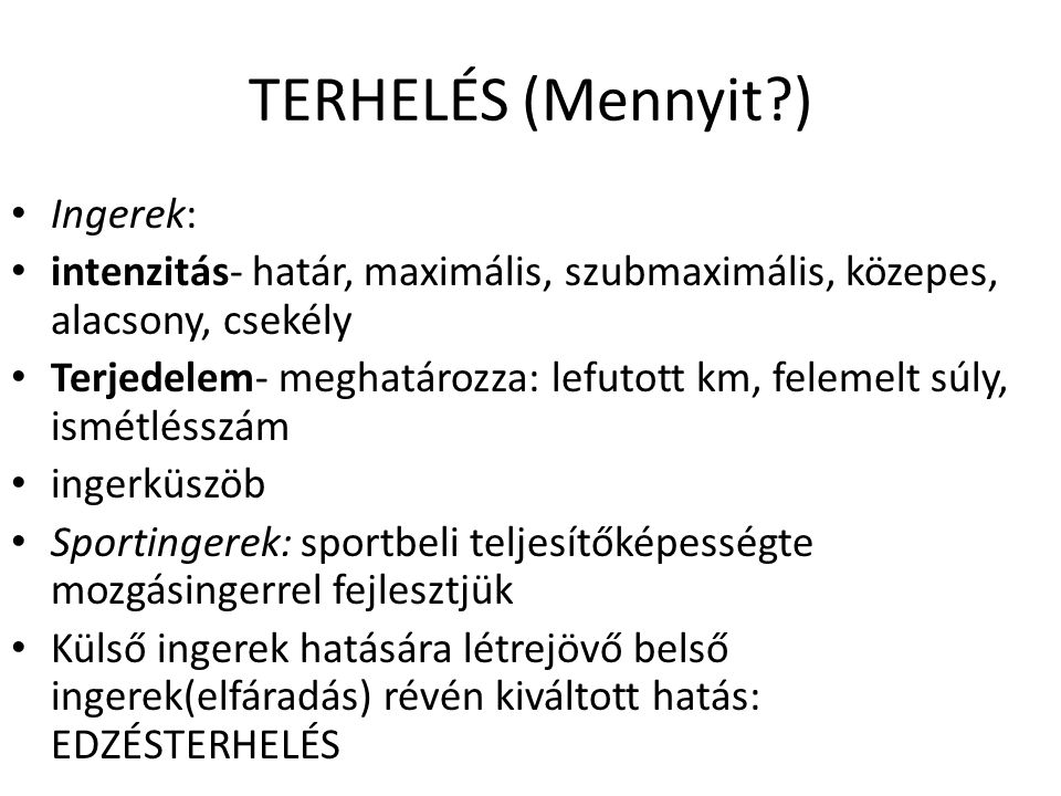 TERHELÉS (Mennyit ) Ingerek: