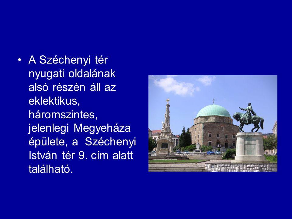 A Széchenyi tér nyugati oldalának alsó részén áll az eklektikus, háromszintes, jelenlegi Megyeháza épülete, a Széchenyi István tér 9.