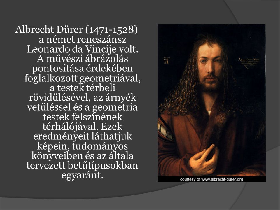 Albrecht Dürer (1471-1528) a német reneszánsz Leonardo da Vincije volt