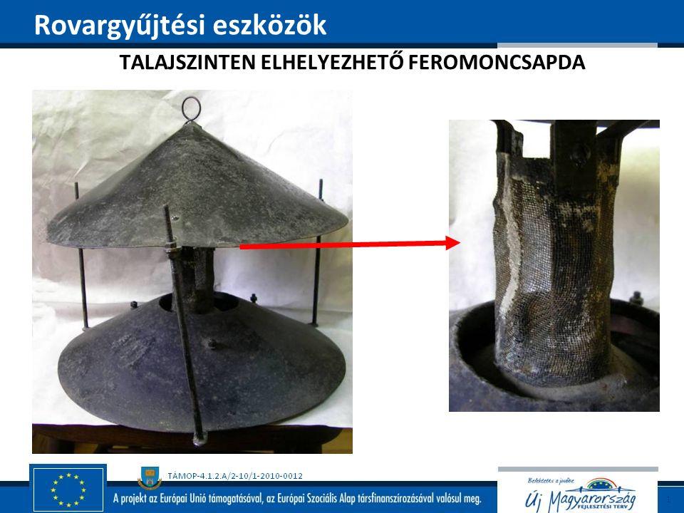 TALAJSZINTEN ELHELYEZHETŐ FEROMONCSAPDA