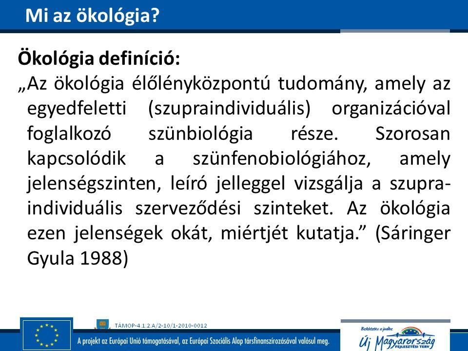 Mi az ökológia Ökológia definíció: