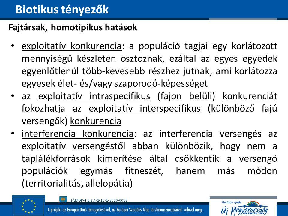 Biotikus tényezők Fajtársak, homotipikus hatások.
