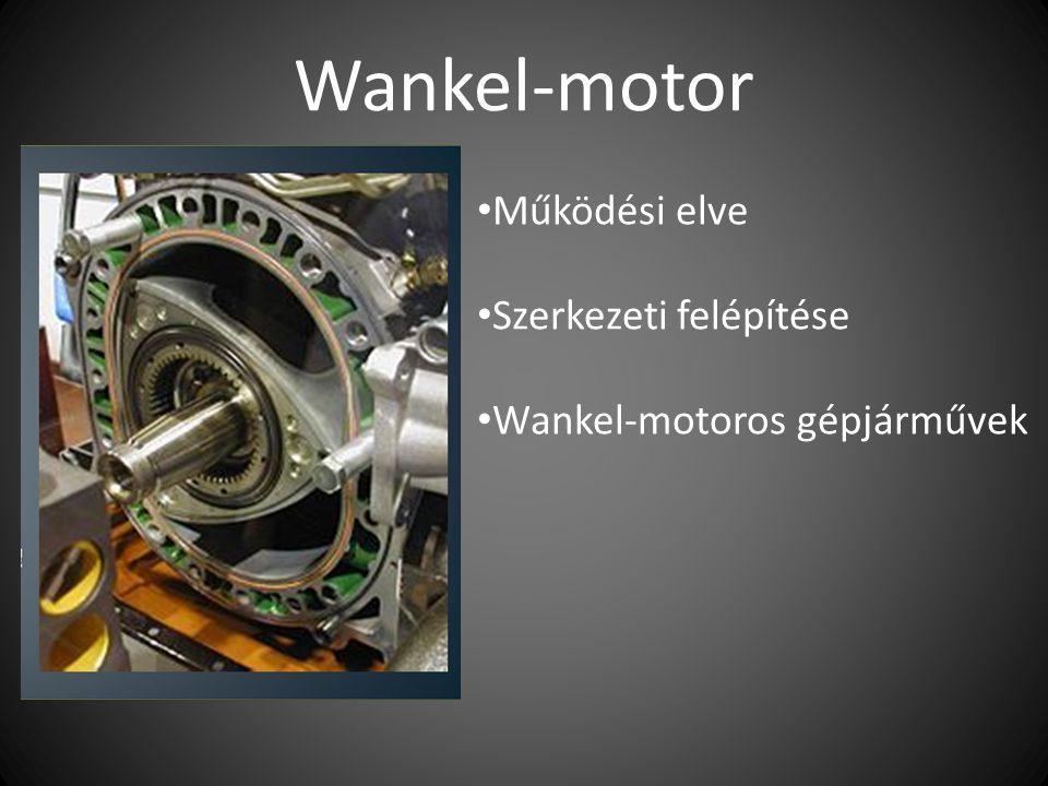 Wankel-motor Működési elve Szerkezeti felépítése