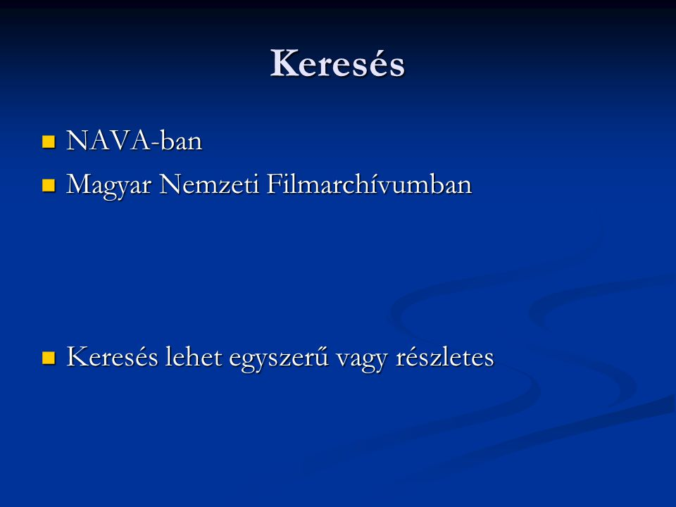 Keresés NAVA-ban Magyar Nemzeti Filmarchívumban