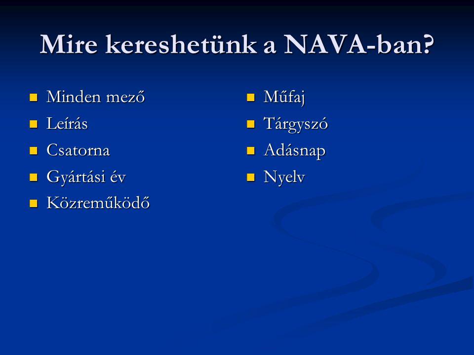 Mire kereshetünk a NAVA-ban