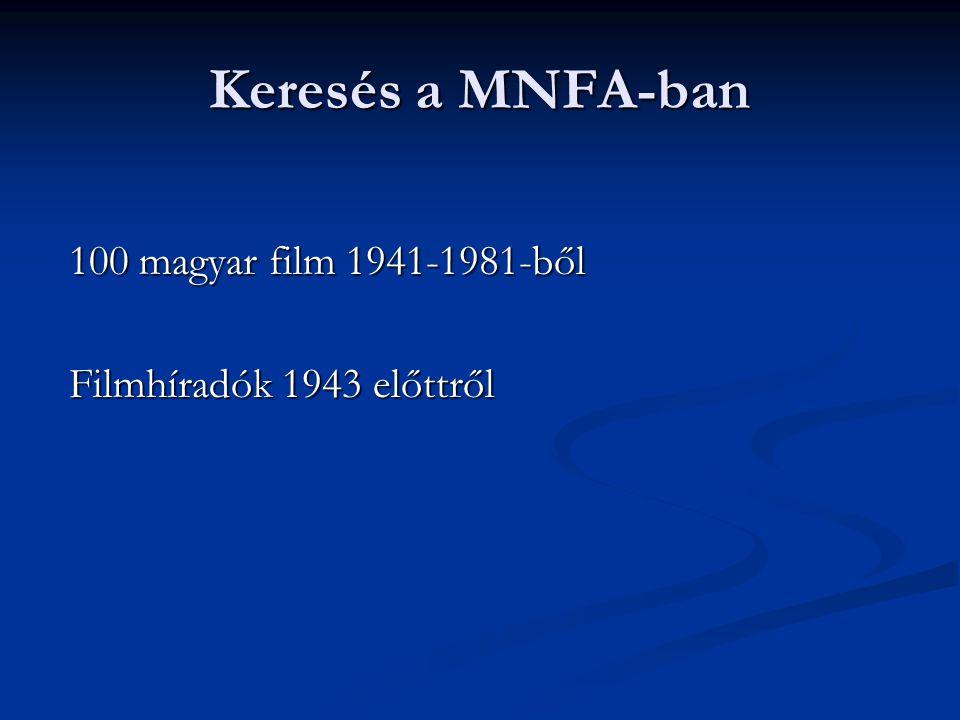 Keresés a MNFA-ban 100 magyar film 1941-1981-ből