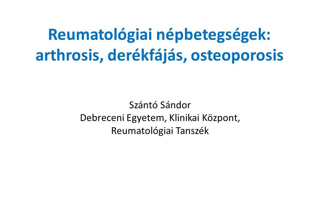 Reumatológiai népbetegségek: arthrosis, derékfájás, osteoporosis