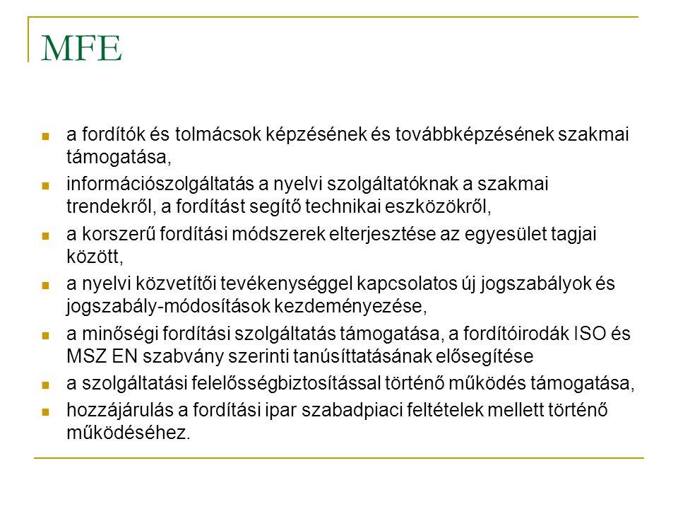 MFE a fordítók és tolmácsok képzésének és továbbképzésének szakmai támogatása,