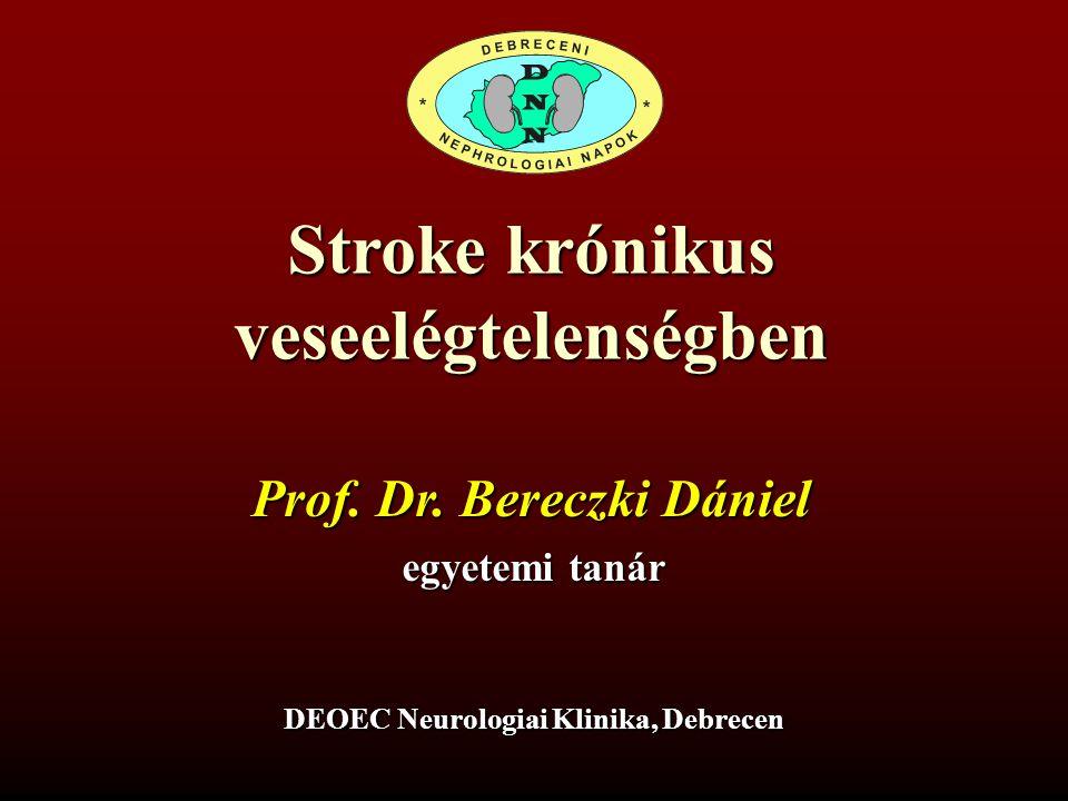Prof. Dr. Bereczki Dániel DEOEC Neurologiai Klinika, Debrecen